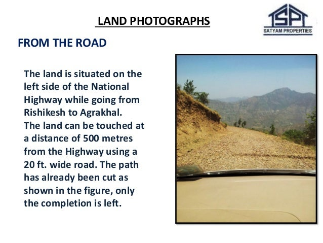 LAND PHOTOGRAPHS  FROM THE ROAD  The land is situated on the left side of the National Highway while going from Rishikesh ...
