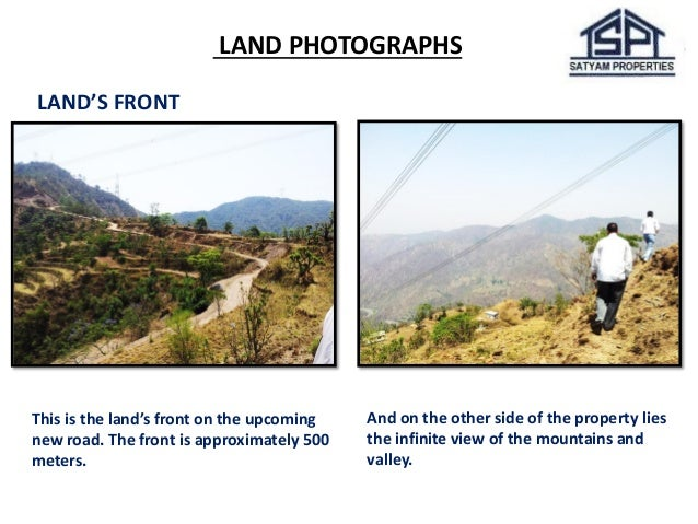 LAND PHOTOGRAPHS  LAND'S FRONT  This is the land's front on the upcoming new road. The front is approximately 500 meters. ...