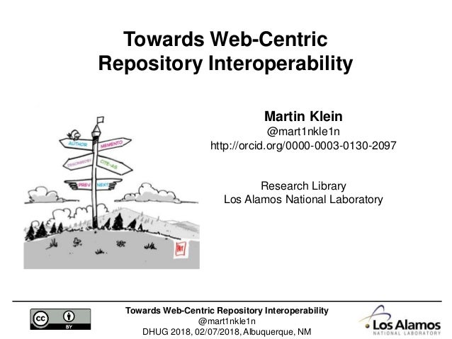 Towards Web-Centric Repository Interoperability @mart1nkle1n DHUG 2018, 02/07/2018, Albuquerque, NM Towards Web-Centric Re...