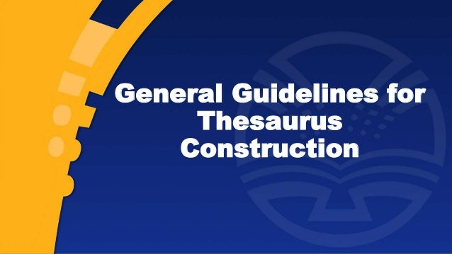 General Guidelines for Thesaurus Construction
