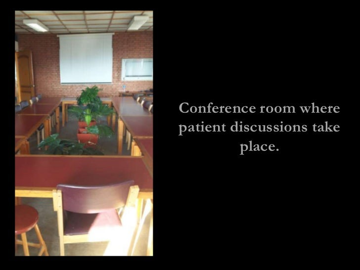 Conference room wherepatient discussions take         place.
