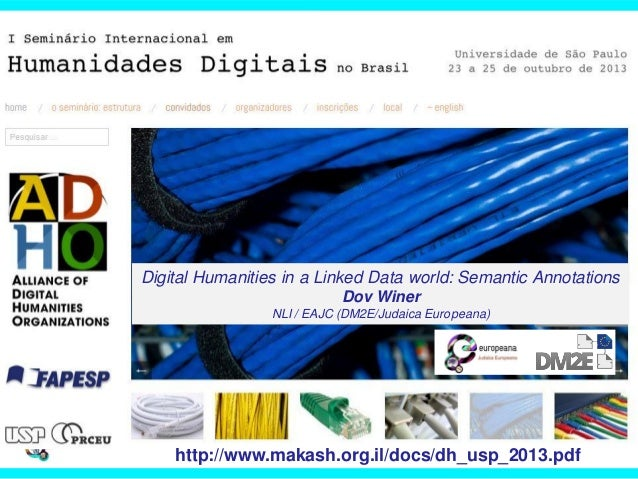 Digital Humanities in a Linked Data world: Semantic Annotations Dov Winer NLI / EAJC (DM2E/Judaica Europeana)  http://www....