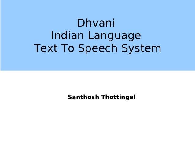 Dhvani Indian Language Text To Speech System Santhosh Thottingal