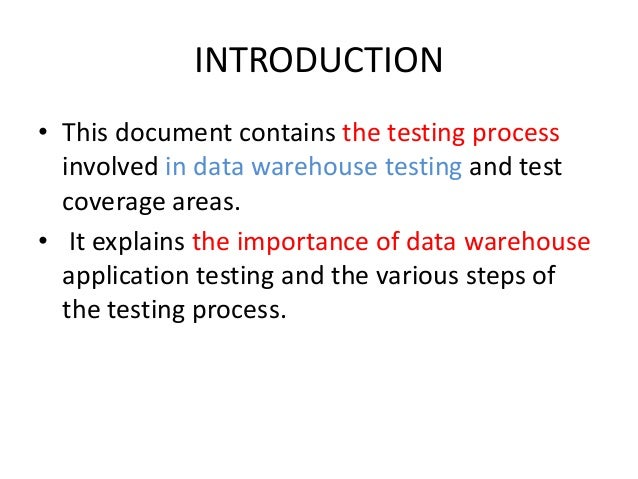 data warehouse testing Data warehouse is where data from different source systems are integrated, processed and stored.