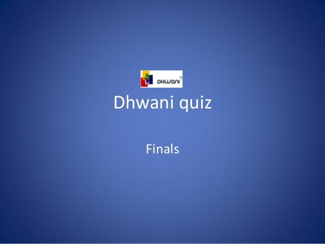 Dhwani quiz   Finals
