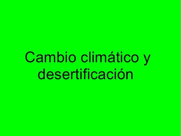 Cambio climático y desertificación