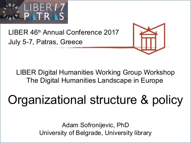 LIBER 46th Annual Conference 2017 July 5-7, Patras, Greece LIBER Digital Humanities Working Group Workshop The Digital Hum...