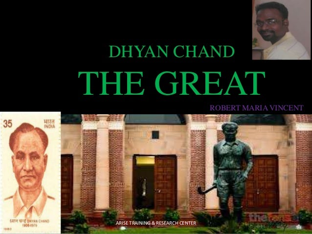 DHYAN CHAND  THE GREAT ROBERT MARIA VINCENT  ARISE TRAINING & RESEARCH CENTER