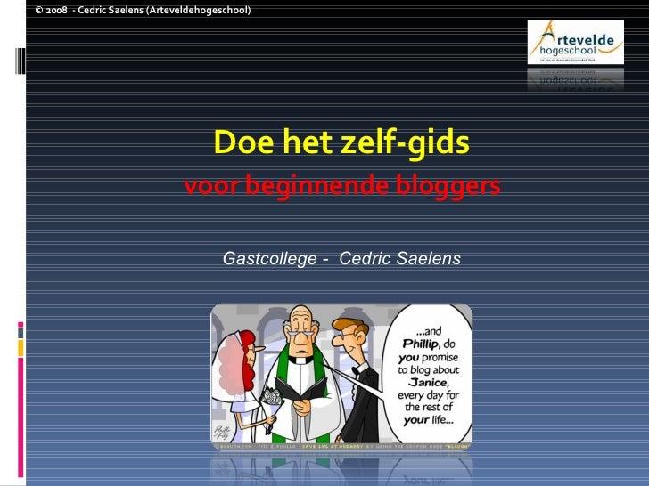 Doe het zelf-gids voor beginnende bloggers Gastcollege -  Cedric Saelens