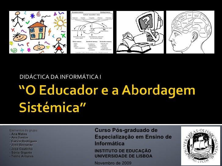DIDÁCTICA DA INFORMÁTICA I  Curso Pós-graduado de Especialização em Ensino de Informática INSTITUTO DE EDUCAÇÃO UNIVERSIDA...