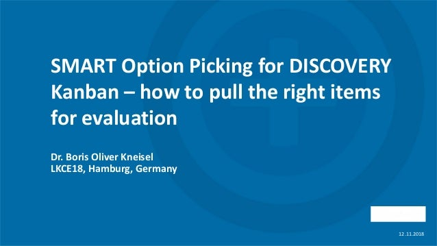 info@herontix.com ©2016Dr.BorisOliverKneisel SMART Option Picking for DISCOVERY Kanban – how to pull the right items for e...