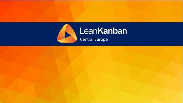 Copyright Lean Kanban Inc.Email: dja@leankanban.com Twitter: @LKI_dja Central Europe