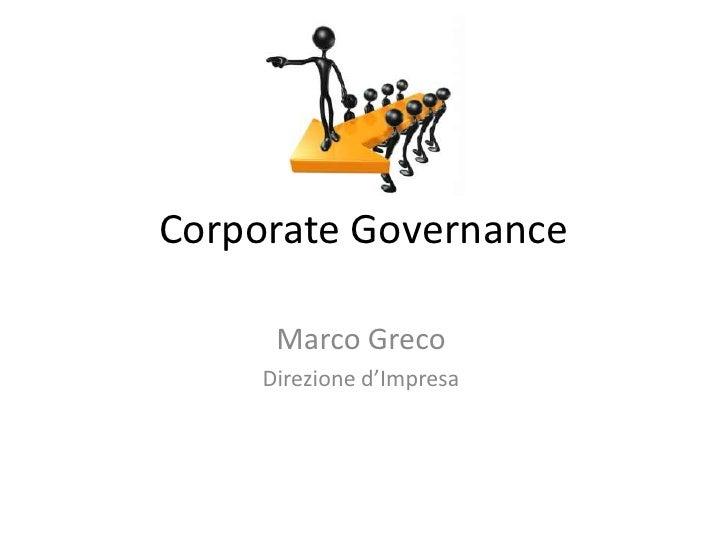 Corporate Governance      Marco Greco     Direzione d'Impresa
