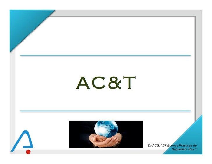 AC&T         DI-ACG.1.37 Buenas Practicas de                      Seguridad- Rev.1