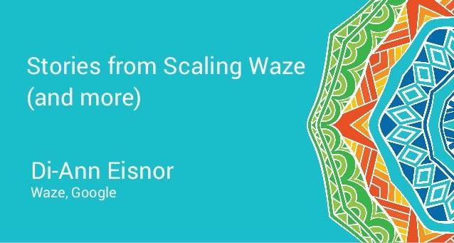 Di-Ann Eisnor, Director of Growth, Waze - Notes team