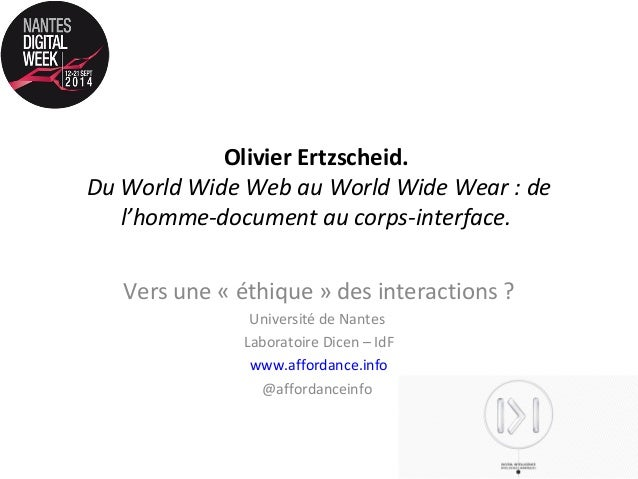 Olivier Ertzscheid.  Du World Wide Web au World Wide Wear : de  l'homme-document au corps-interface.  Vers une « éthique »...