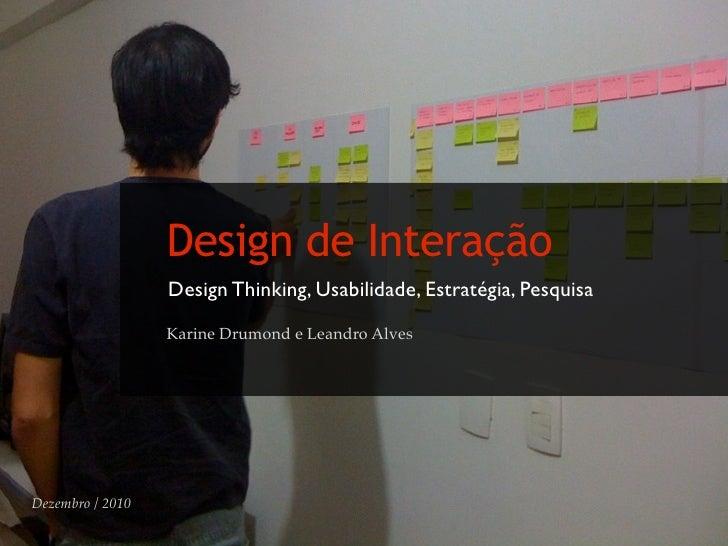 Design de Interação                  Design Thinking, Usabilidade, Estratégia, Pesquisa                  Karine Drumond e ...