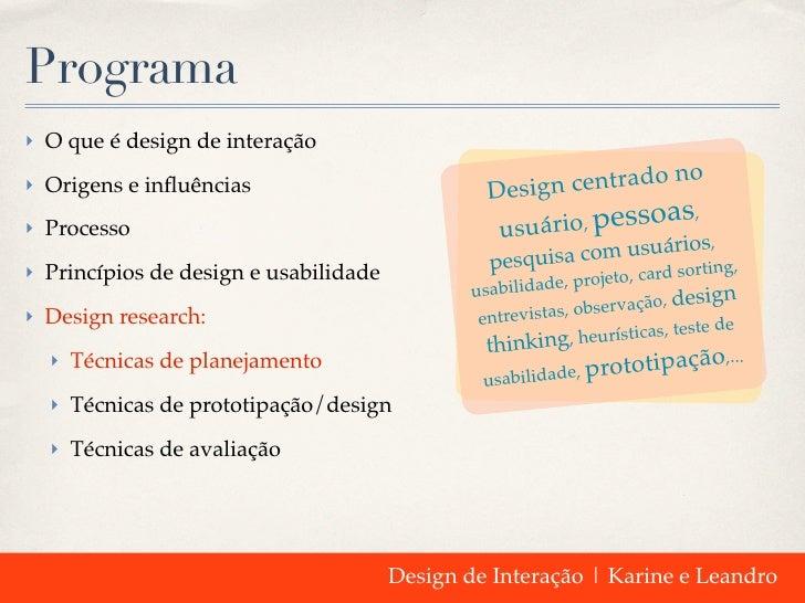 Programa‣ O que é design de interação‣ Origens e influências                           Design centrado no                  ...