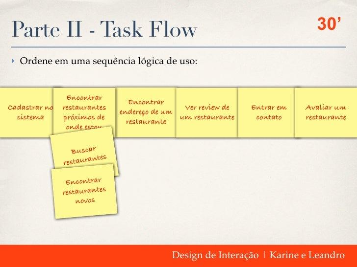 Parte II - Task Flow                                                          30'‣ Ordene em uma sequência lógica de uso: ...