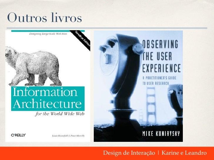 Outros livros                Design de Interação | Karine e Leandro