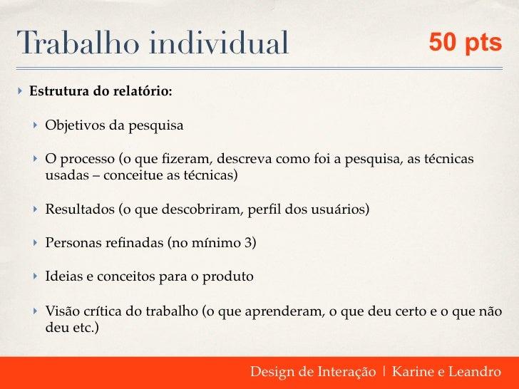 Trabalho individual                                             50 pts‣ Estrutura do relatório:  ‣ Objetivos da pesquisa  ...