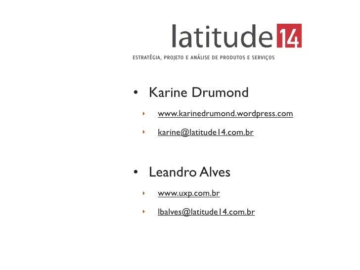 ESTRATÉGIA, PROJETO E ANÁLISE DE PRODUTOS E SERVIÇOS• Karine Drumond   ‣     www.karinedrumond.wordpress.com   ‣     karin...