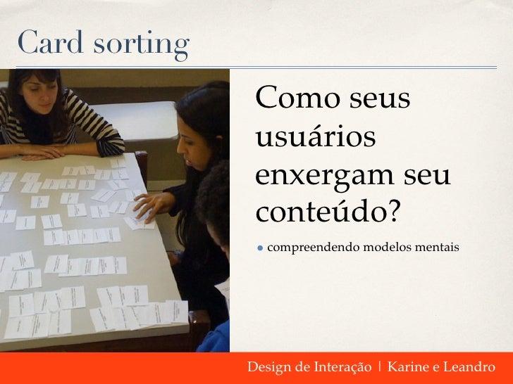Card sorting                Como seus                usuários                enxergam seu                conteúdo?        ...