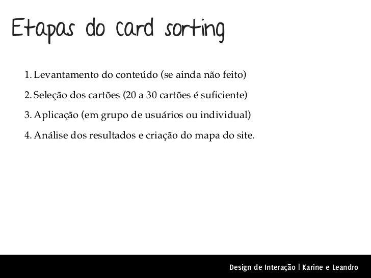 Etapas do card sorting 1. Levantamento do conteúdo (se ainda não feito) 2. Seleção dos cartões (20 a 30 cartões é suficient...