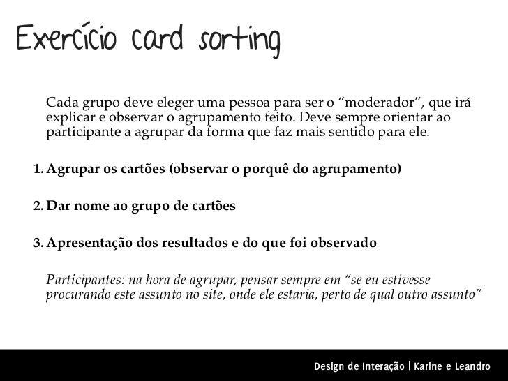 """Exercício card sorting  Cada grupo deve eleger uma pessoa para ser o """"moderador"""", que irá  explicar e observar o agrupamen..."""