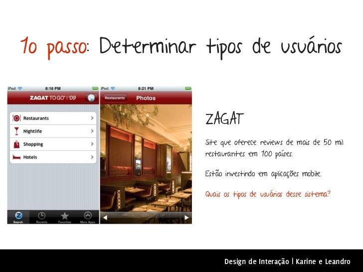 1o passo: Determinar tipos de usuários                     ZAGAT                     Site que oferece reviews de mais de 5...
