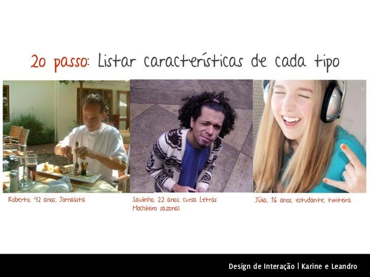 2o passo: Listar características de cada tipoRoberto, 42 anos, Jornalista   Saulinho, 22 anos, cursa Letras          Júlia...