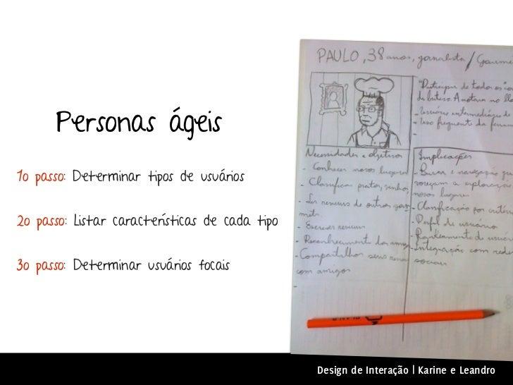 Personas ágeis1o passo: Determinar tipos de usuários2o passo: Listar características de cada tipo3o passo: Determinar usuá...
