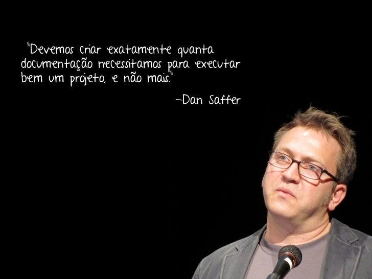"""""""Devemos criar exatamente quantadocumentação necessitamos para executarbem um projeto, e não mais.""""                       ..."""