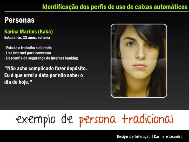 exemplo de persona tradicional                   Design de Interação | Karine e Leandro
