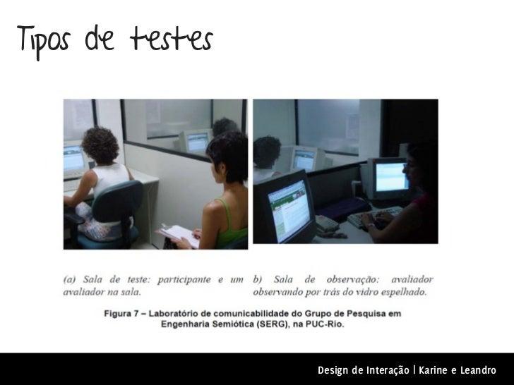 Tipos de testes                  Design de Interação | Karine e Leandro