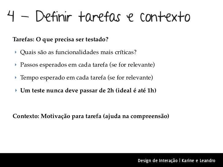 4 - Definir tarefas e contextoTarefas: O que precisa ser testado? ‣ Quais são as funcionalidades mais críticas? ‣ Passos e...