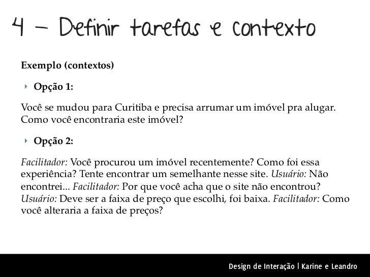 4 - Definir tarefas e contextoExemplo (contextos) ‣ Opção 1:Você se mudou para Curitiba e precisa arrumar um imóvel pra al...