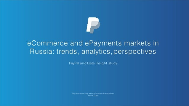 Results of the survey among Russian internet users. March 2016 eCommerce and ePayments markets in Russia: trends, analytic...