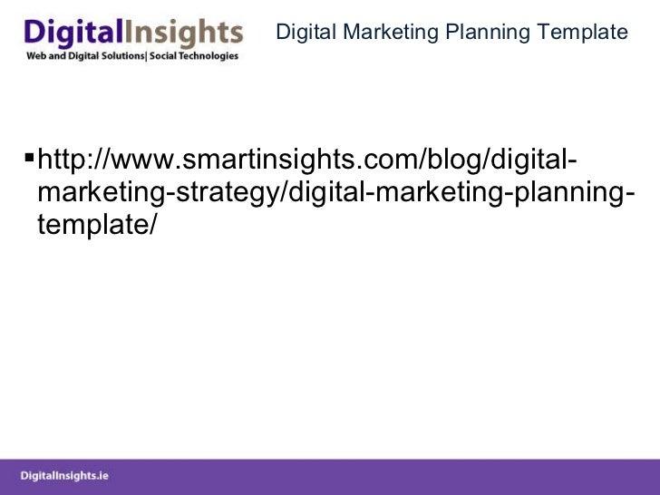 Digital Marketing Planning Template <ul><ul><li>http://www.smartinsights.com/blog/digital-marketing-strategy/digital-marke...