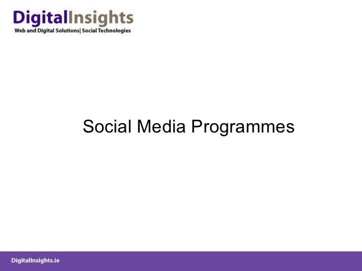 <ul><li>Social Media Programmes </li></ul>