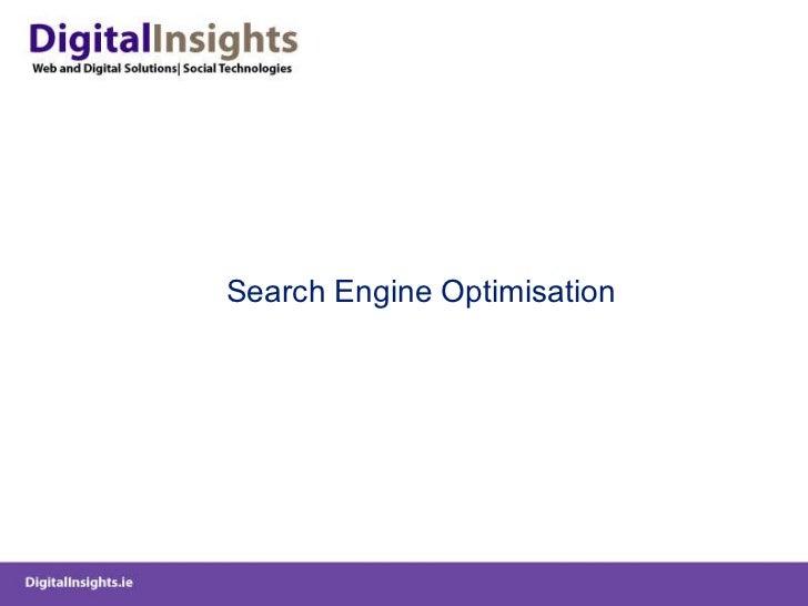 <ul><li>Search Engine Optimisation </li></ul>