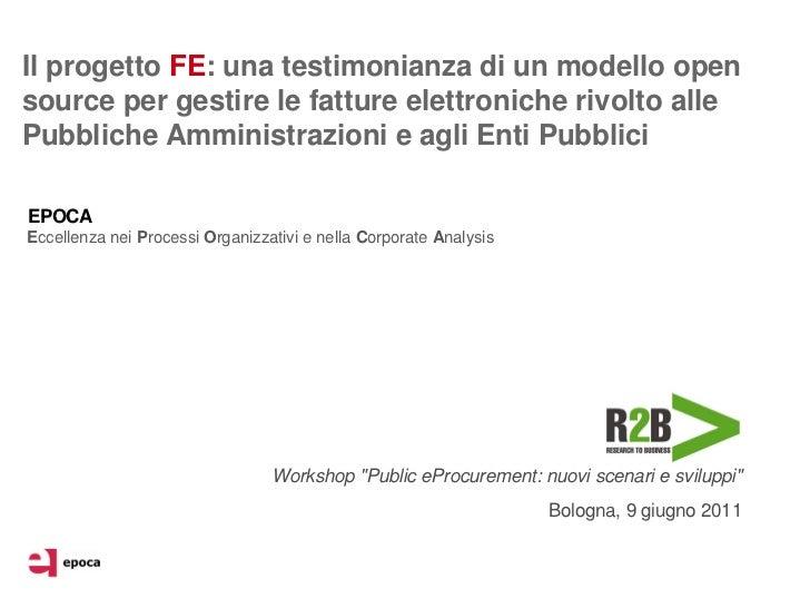 Il progetto FE: una testimonianza di un modello opensource per gestire le fatture elettroniche rivolto allePubbliche Ammin...