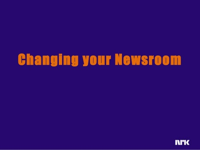 Changing your Newsroom