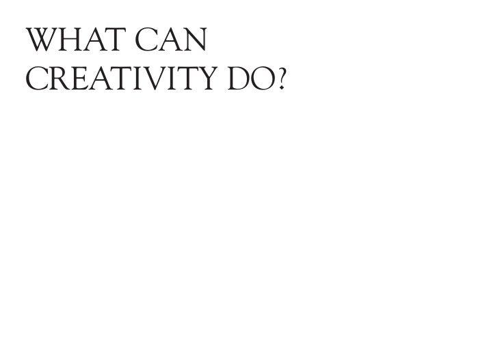 What cancreativity do?