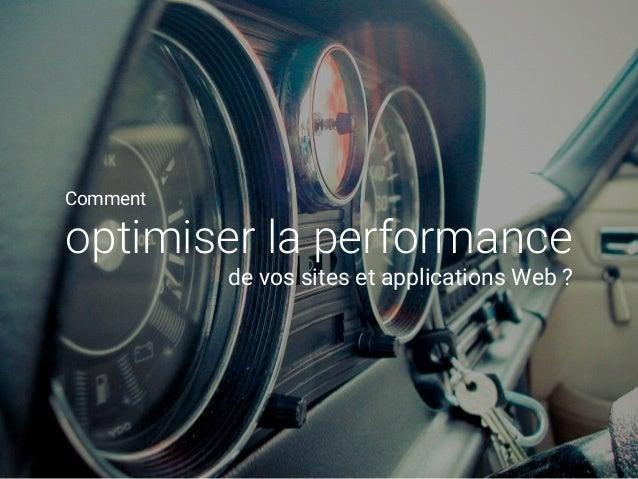 Comment optimiser la performance de vos sites et applications Web ?