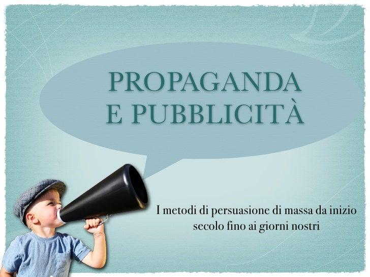Di cosa parlerò?  Pubblicità e propaganda: cosa le differenzia? Propaganda: D'Annunzio e l'avventura di Fiume Pubblicità: t...