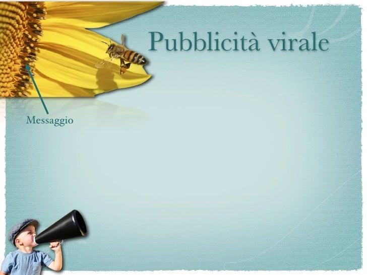 Pubblicità virale                Mezzo di Messaggio   comunicazione                         Gruppo                        ...