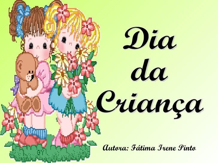 Autora: Fátima Irene Pinto Dia da Criança