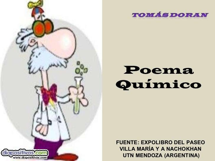 Poema Químico FUENTE: EXPOLIBRO DEL PASEO  VILLA MARÍA Y A NACHOKHAN UTN MENDOZA (ARGENTINA)