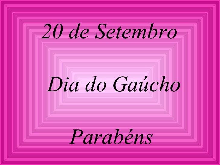 20 de Setembro   Dia do Gaúcho Parabéns
